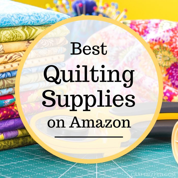 Finding the Best Quilting Supplies on Amazon - Craft Biz Pro