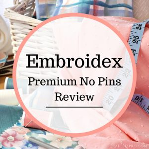Embroidex Premium No Pins Review
