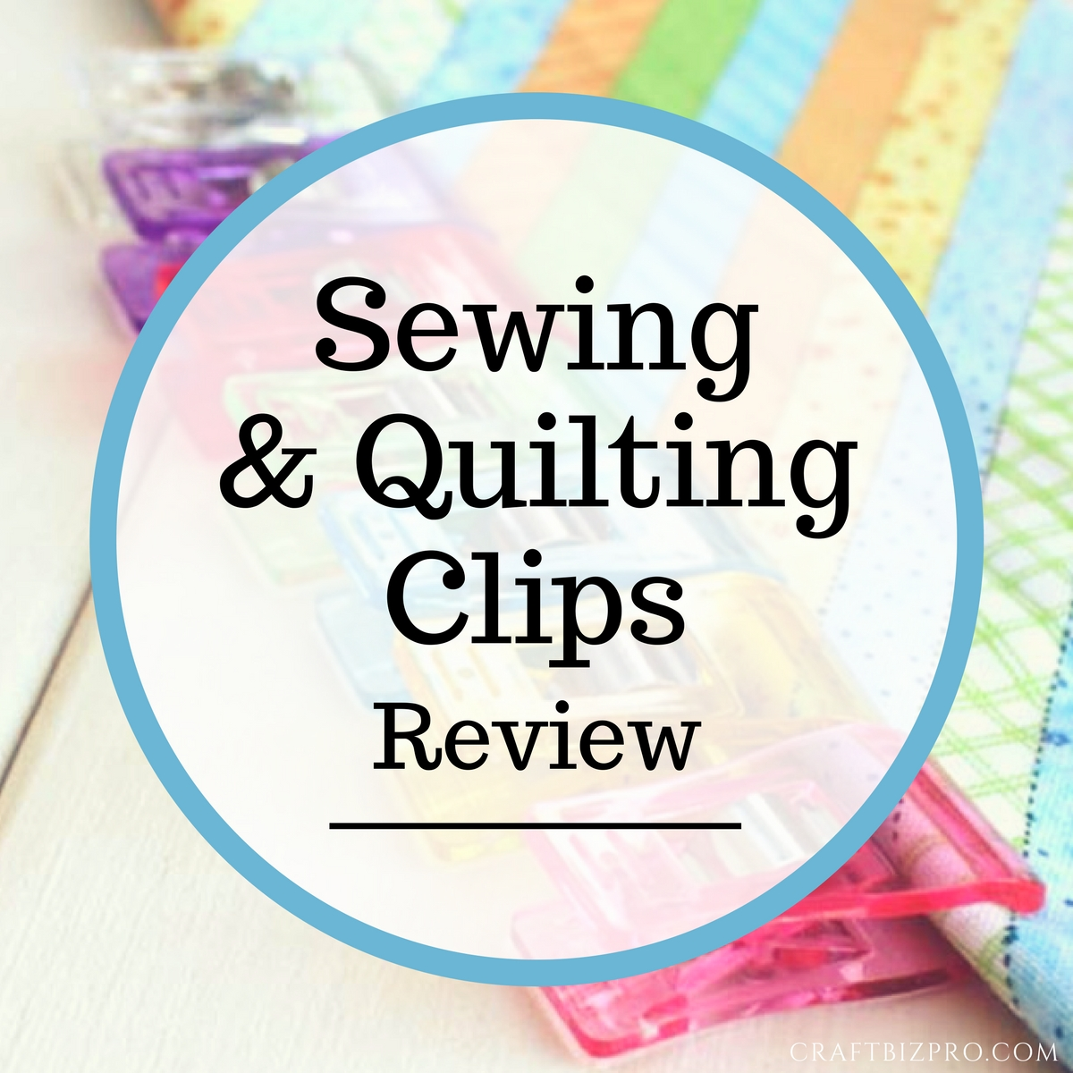 Sewing and Quilting Clips Review