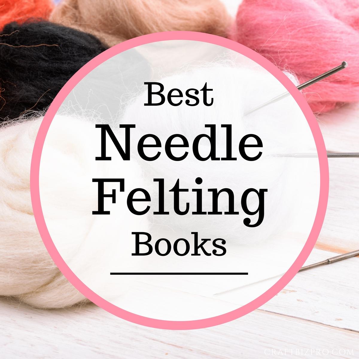 Best Needle Felting Books for Beginner & Intermediate Felters