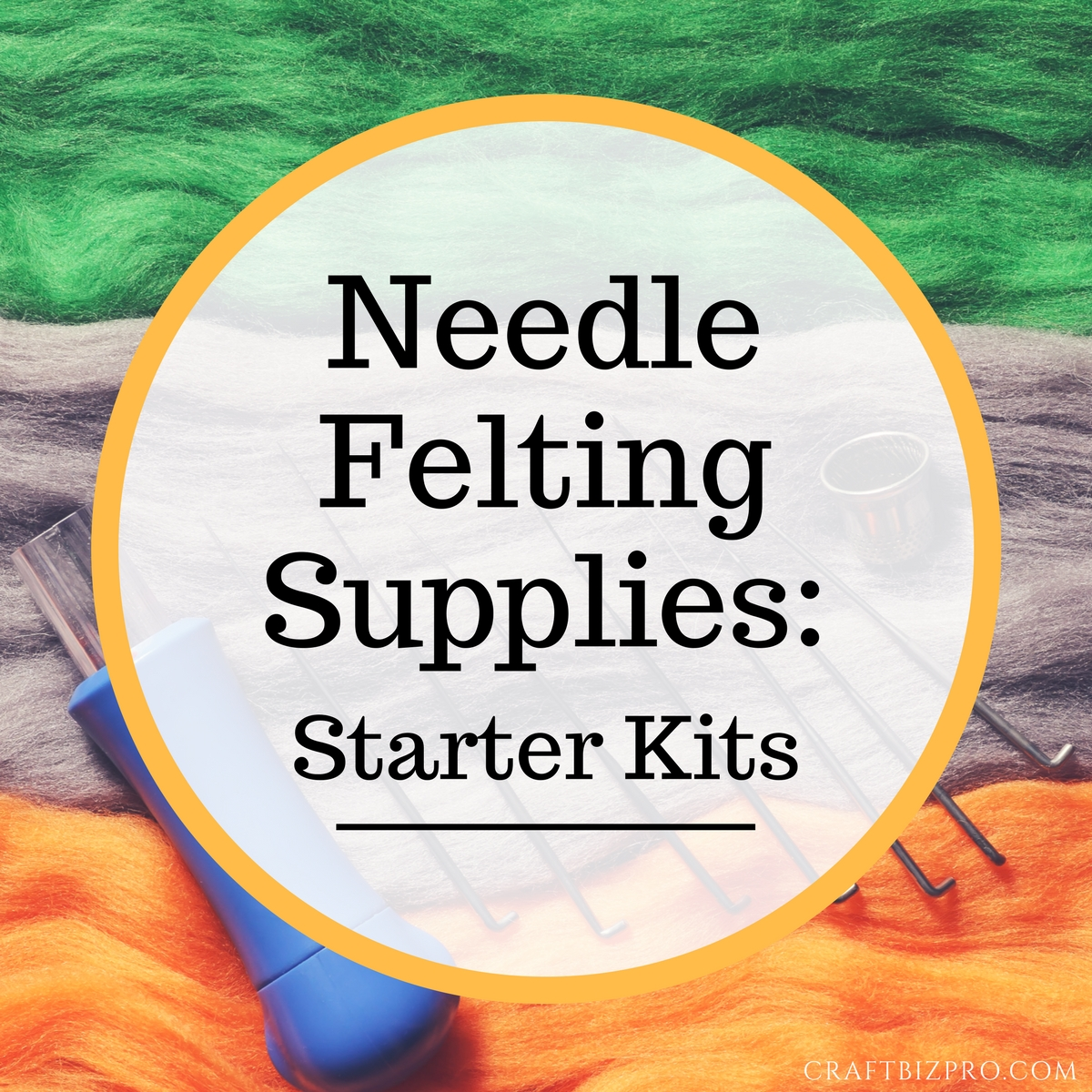 Needle Felting Supplies: Starter Kits